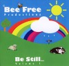 Product Image: Bee Free Productions - Be Still Vol 1