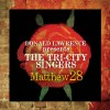 Product Image: Donald Lawrence  & The Tri-City Singers - Matthew 28: Greatest Hits