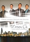 Ernie Haase & Signature Sound - Dream On Live From Chicago