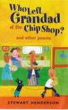Product Image: Stewart Henderson - Who Left Grandad At The Chip Shop?