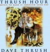 Dave Thrush - Thrush Hour: Music To Make It Through Your Day