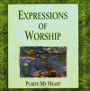Product Image: Expressions Of Worship - Purify My Heart