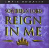 Product Image: Chris Bowater - Sovereign Lord Reign In Me