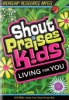 Product Image: Shout Praises Kids - Living For You