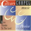 Product Image: Calvary Chapel Music - Praise Vol 1:  Give Thanks To The Lord