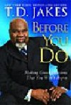 Product Image: T.D. Jakes - Before You Do: Making Great Decisions That You Won't Regret