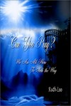 Product Image: Ruth Lee - Can You Pray?: We are All Here to Seek the Way: We Are All Here to Seek the Way