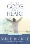 Mike Bickle - After God's Own Heart