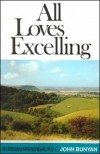 Product Image: John Bunyan - All Loves Excelling: The Saints' Knowledge of Christ's Love
