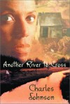 Charles Johnson - Another River to Cross