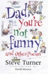 Product Image: Steve Turner - Dad, You're Not Funny And Other Poems