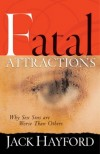 Product Image: Jack Hayford - Fatal Attractions: Why Sex Sins Are Worse Than Others (Sexual Integrity)