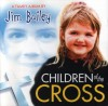 Product Image: Jim Bailey - Children Of The Cross