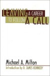 Product Image: Michael A Milton - Leaving A Career To Follow A Call