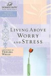 Product Image: Women Of Faith - Living Above Worry And Stress