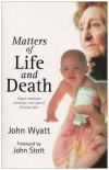 Product Image: John Wyatt - Matters of life and death