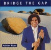 Product Image: Adrian Ross - Bridge The Gap