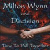 Product Image: Milton Wynn And Decision - Time To Pull Together