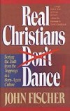Product Image: John Fischer - Real Christians Don't Dance!