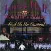 Product Image: James Hall & Worship & Praise - God Is In Control