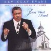 Rev Clay Evans And The Fellowship Choir - Just What I Need