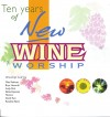 Product Image: New Wine - 10 Years Of New Wine Worship