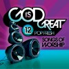Product Image: New Wine - God Is Great: 12 Pop Fresh Songs Of Worship