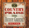 Product Image: Buddy Greene - Country Praise: So Far