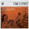 Product Image: Bifrost Arts - Come O Spirit: Anthology Of Hymns And Spiritual Songs Vol 1