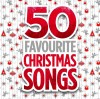 50 Favourite Christmas Songs - 50 Favourite Christmas Songs