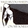 Product Image: Wiley Brooks-Martin - On My Knees