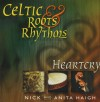 Product Image: Nick And Anita Haigh - Celtic Roots & Rhythms: Heartcry