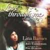 Product Image: Lina Barnes - Love Through Me: The Poetry Of Amy Carmichael With Music By Phil Overton