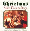 Tom Hartley, Dave Williamson - Christmas More Than A Story