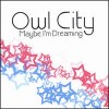 Product Image: Owl City - Maybe I'm Dreaming