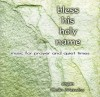 Colin Mawby - Bless His Holy Name: Music For Prayer Abd Quiet Times