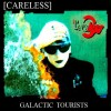 Careless - Galactic Tourists