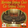 Product Image: Morriston Orpheus Choir - 60 Years Of Song