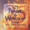 Product Image: 25... - 25 Praise & Worship Songs You Love To Sing