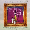 Craig Smith - Behind The Veil: Intimate Moments With The Father
