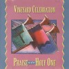 Product Image: Vineyard Music - Vineyard Celebration: Praise To The Holy One