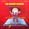 Product Image: Golden Crowns Of Charlotte, NC - Have You Got Oil In Your Vessel