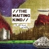 Product Image: The Waiting Kind - In The Land Of Hope