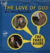 Product Image: The Three Baers - The Love Of God And Other Favourites