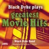 Product Image: Black Dyke Band - Black Dyke Plays Greatest Movie Hits