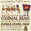 Enfield Citadel Band - Eternal Brass