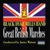 Product Image: Black Dyke Mills Band - Great British Marches