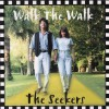 Product Image: The Seekers - Walk The Walk