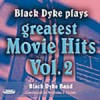 Product Image: Black Dyke Band - Black Dyke Plays Greatest Movie Hits Vol 2