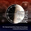 The National Youth Brass Band Of Great Britain - Masters Of Space And Time